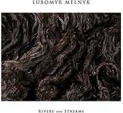 Rivers & Streams , Lubomyr Melnyk