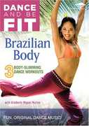 Dance and Be Fit: Brazilian Body , Kimberly Miguel Mullen