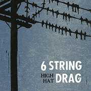 High Hat (reissue) , 6 String Drag