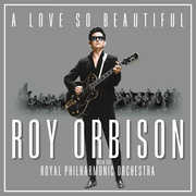 A Love So Beautiful: Roy Orbison & The Royal Philharmonic Orchestra , Roy Orbison