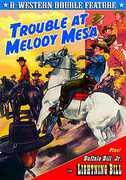 Trouble at Melody Mesa /  Lightning Bill , Buffalo Bill Jr.