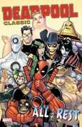 Deadpool Classic, Vol 15: All the Rest (Marvel)