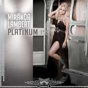 Platinum , Miranda Lambert