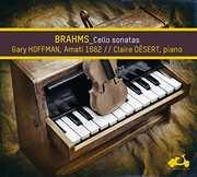 Brahms: Cellos Sonatas Nos.1 And 2 , Gary Hoffman