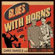 Blues With Horns 1 , Chris Daniels & the Kings