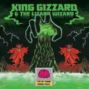 Im in Your Mind Fuzz , King Gizzard and the Lizard Wizard