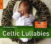 The Rough Guide To Celtic Lullabies , Various Artists