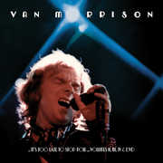 It's Too Late To Stop Now...Volume, II, III, IV & DVD , Van Morrison