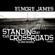 Standing at the Crossroads , Elmore James