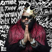 Rather You Than Me [Explicit Content] , Rick Ross