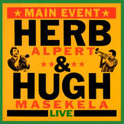 Main Event (Live) , Herb Alpert & Hugh Masekela