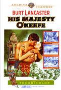 His Majesty O'Keefe , Burt Lancaster