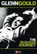 Glenn Gould: The Russian Journey , Glenn Gould