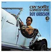Cry Softly Lonely One , Roy Orbison