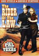 The Rider of the Law /  The Pal From Texas , Bob Steele