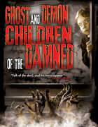 Ghost and Demon Children of the Damned