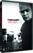 Super Crazy , Todd Barry
