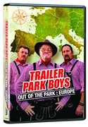 Trailer Park Boys: Out Of The Park - Europe [Import]