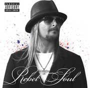 Rebel Soul [Explicit Content] , Kid Rock