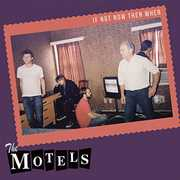 If Not Now Then When , The Motels