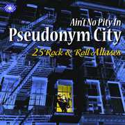 Ain't No Pity in Pseudonym City [Import] , Various Artists