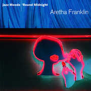 Jazz Moods: 'Round Midnight , Aretha Franklin