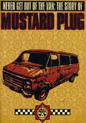 Never Get Out Of The Van: The Story Of Mustard Plug , Mustard Plug