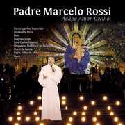 Agape Amor Divino [Import] , Padre Marcelo Rossi
