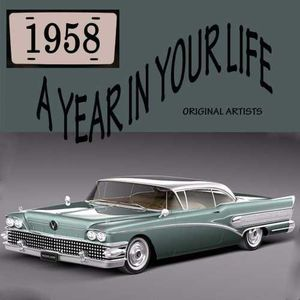 Year in Your Life 1958 , Various Artists