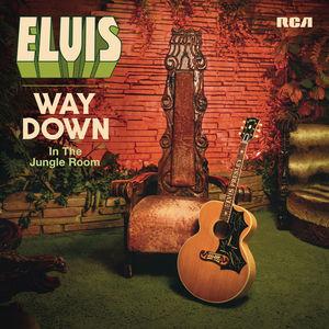 Way Down In The Jungle Room , Elvis Presley
