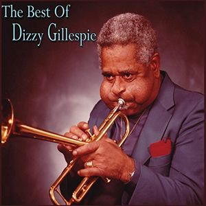 The Best Of Dizzy Gillespie , Dizzy Gillespie