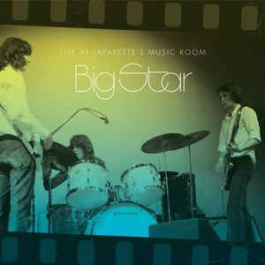 Live at Lafayette's Music Room-Memphis TN , Big Star