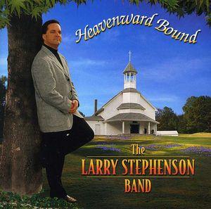 Heavenward Bound , Larry Stephenson