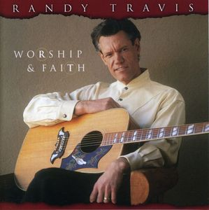 Worship & Faith , Randy Travis