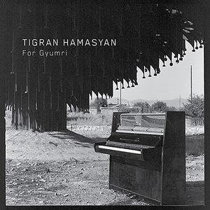 For Gyumri , Tigran Hamasyan