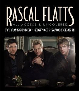 All Access and Uncovered , Rascal Flatts