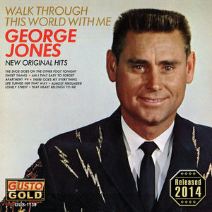 Walk Through This World with Me , George Jones