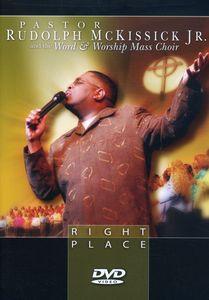 Right Place , Pastor Rudolph McKissick, Jr.