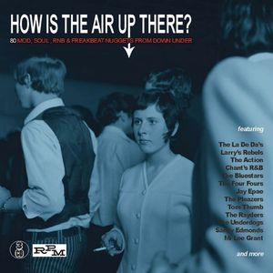 How Is The Air Up There: 80 Mod Soul & Freakbeat Nuggets From DownUnder /  Various [Import]