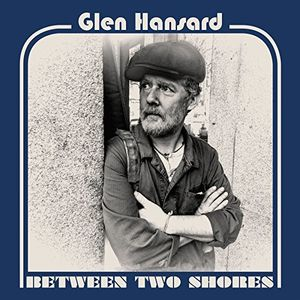 Between Two Shores , Glen Hansard