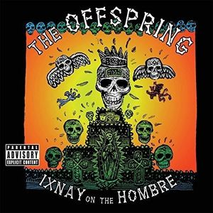 Ixnay On The Hombre , The Offspring