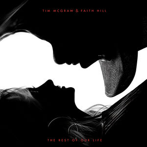 The Rest Of Our Life , Tim McGraw & Faith Hill