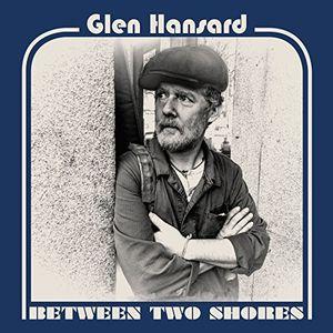 Between Two Shores , Glen Hansard