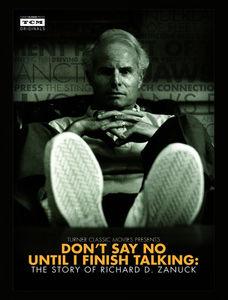 Dont Say No Until I Finish Talking: Richard Zanuck
