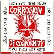 Eye for An Eye , Corrosion of Conformity