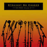Six Pack: Volume 3 , Straight No Chaser