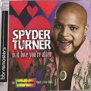 Is It Love You're After: Whitfield Records Years 1978-1980 [Import] , Spyder Turner