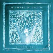 Worship Again , Michael W. Smith