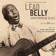 Good Morning Blues , Leadbelly