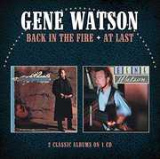 Back In The Fire /  At Last [Import] , Gene Watson